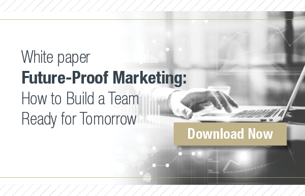 Future-Proof Marketing: How to Build a Team Ready for Tomorrow